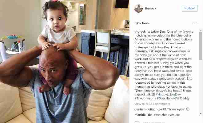 "You'll fall in love with this photo of Dwayne Johnson and his baby girl on Instagram:Dwayne Johnson, better known to WWE fans as ""The Rock"", posted a heartwarming picture with his nine-month-old daughter on the occasion of Labor Day. He even mentioned having a discussion with his daughter about putting in honest work for a living and to do what is positive with hard work and sweat. To this, The Rock's daughter replied with 'drum time on daddy's head' and climbed on the head of the former WWE Champion."