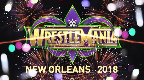 WrestleMania 34 will take place at New Orleans,Louisiana