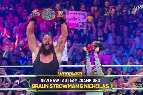 Braun Strowman and Nicholas.