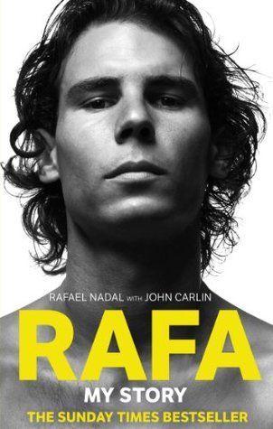 Rafa: My Story - Rafael Nadal with John Carlin