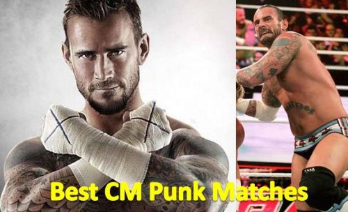 Here are the top 3 CM Punk matches
