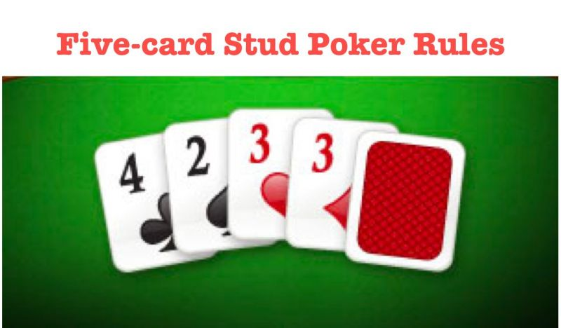 Five Card Stud Poker Rules | How to Play 5 Card Stud Poker