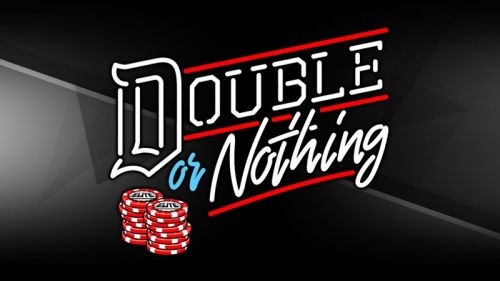Double or Nothing!