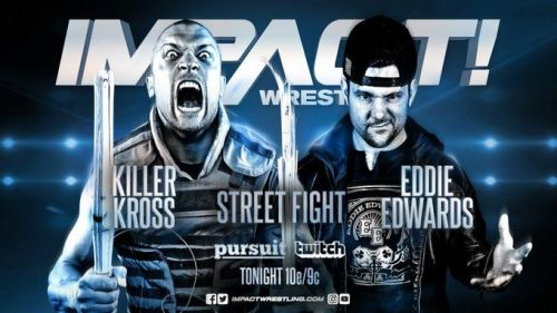 Killer Kross's crazed crusade against Eddie Edwards led to a huge Street Fight tonight