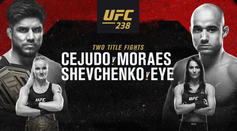 Watch UFC 238: Cejudo Vs Moraes 6/8/19