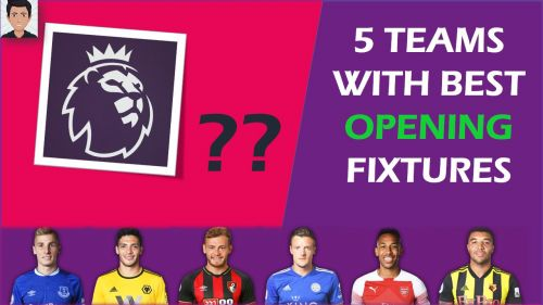 5 teams with best opening fixtures