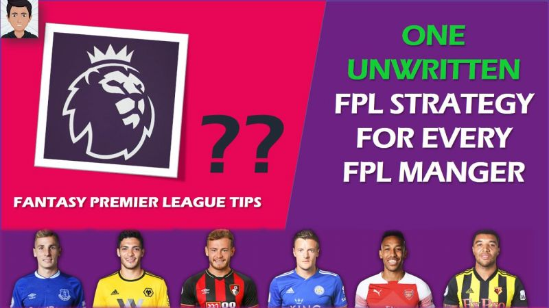 One unwritten FPL strategy for every FPL manager - Fantasy