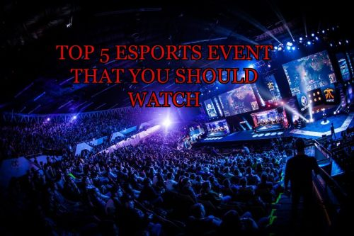 Top 5 E-Sports Event You Should Watch