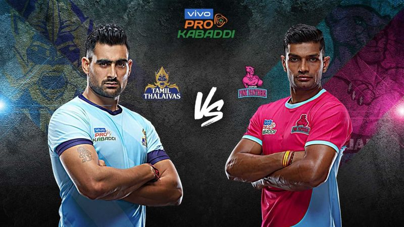 Tamil Thalaivas look to defeat Jaipur Pink Panthers for the first time in history.