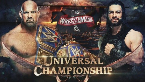 Goldberg vs. Roman Reigns is one of the expected WrestleMania main events.