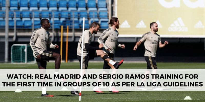 Real Madrid players have returned to group training in sets of 10. (Picture source: Getty / Sportskeeda)