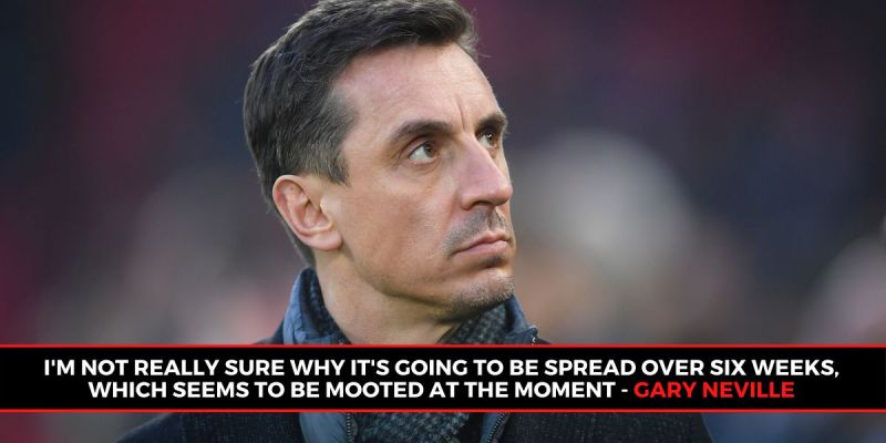 Gary Neville suggests improved measures to complete the EPL season