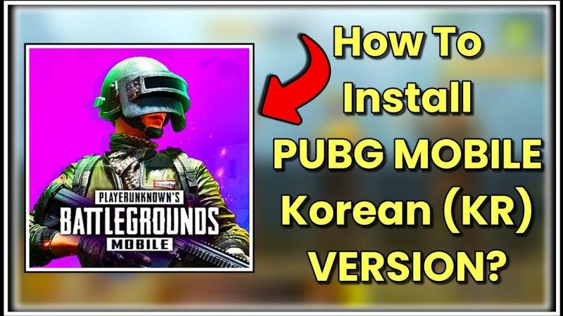 Steps to download PUBG Mobile Korea