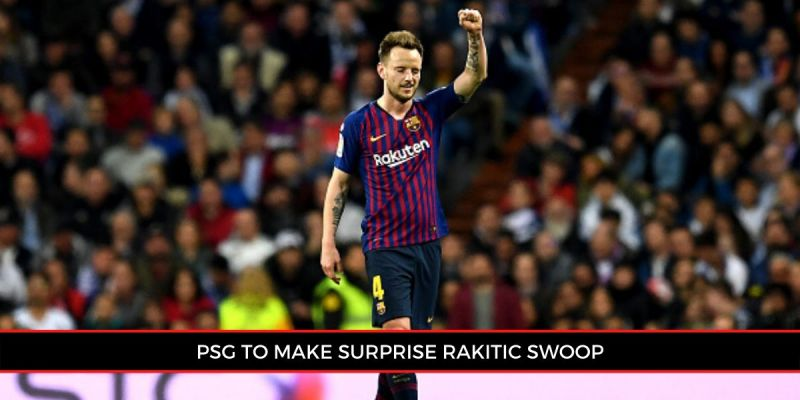 Barcelona are actively looking to offload Ivan Rakitic this summer