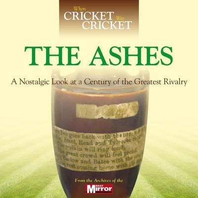 when-cricket-was-cricket-the-ashes
